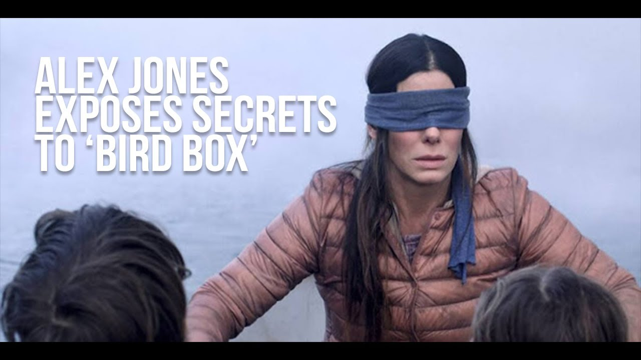 Alex Jones To Release The Secrets Of Bird Box Youtube Breaking